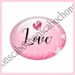 18x25mm VERRE, 1 Cabochons verre 18X25MM OVALE Ref 10807 Love,amour,coeur,que j'aime...Fairy,ROSE,enchanté,offrir,cadeau,création bijoux cabochons