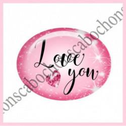 18x25mm VERRE, 1 Cabochons verre 18X25MM OVALE Ref 10805  Love,amour,coeur,que j'aime...Fairy,ROSE,enchanté,offrir,cadeau,création bijoux cabochons