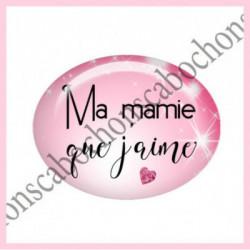 18x25mm VERRE, 1 Cabochons verre 18X25MM OVALE Ref 10802  MAMIE  Love,amour,coeur,que j'aime...Fairy,ROSE,enchanté,offrir,cadeau,création bijoux cabochons