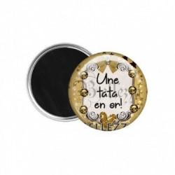 Magnet, aimant, 58mm, coffret cadeau inclus, cadeau personnalisé, une tata en or