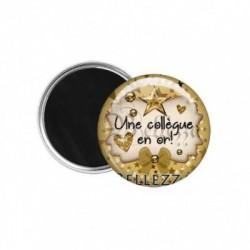 Magnet, aimant, 58mm, coffret cadeau inclus, cadeau personnalisé, une collègue en or