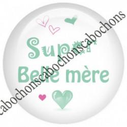 1 CABOCHON  résine Cabochons Rond 25mm  Ref 6073 Super Belle mère,Super Famille,rose,vert,blanc   textes,écritures